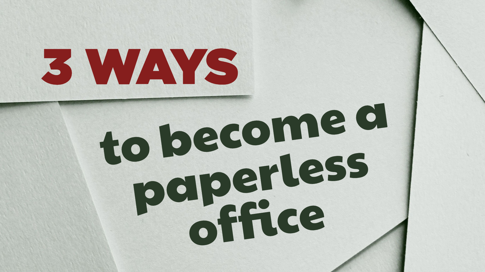 3 Ways to become Paperless Office